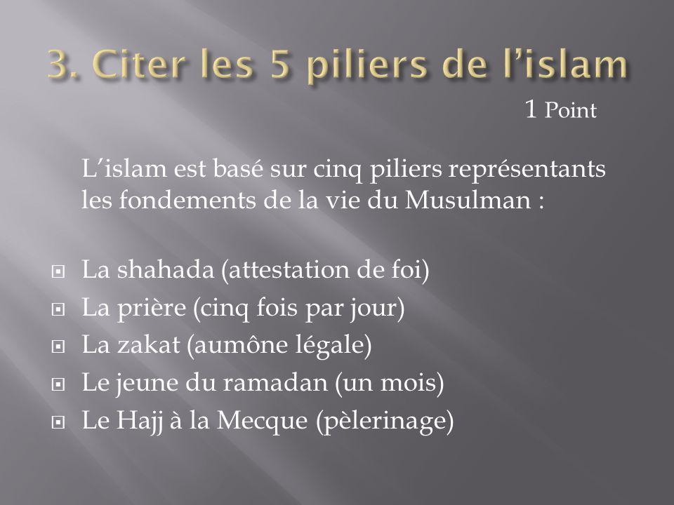 3. Citer les 5 piliers de l'islam