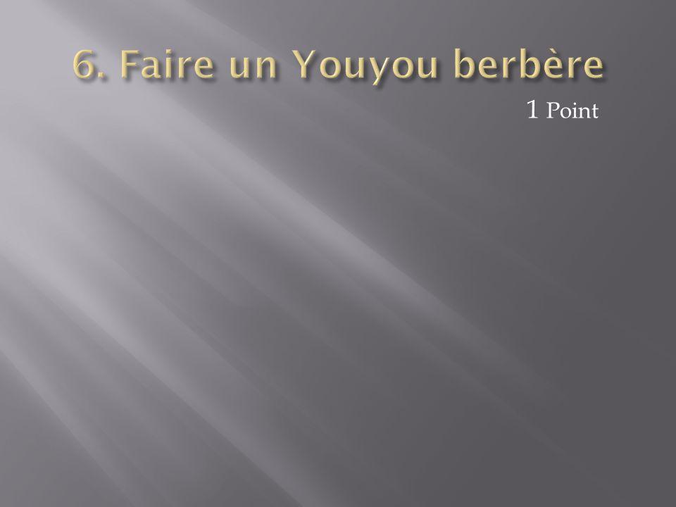 6. Faire un Youyou berbère