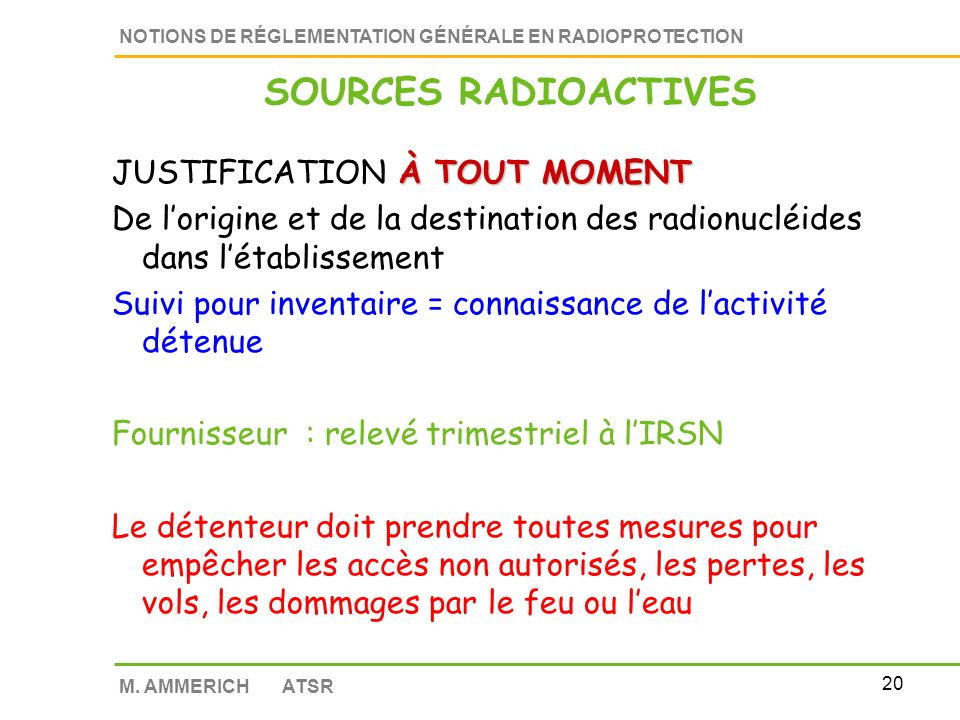 SOURCES RADIOACTIVES JUSTIFICATION À TOUT MOMENT