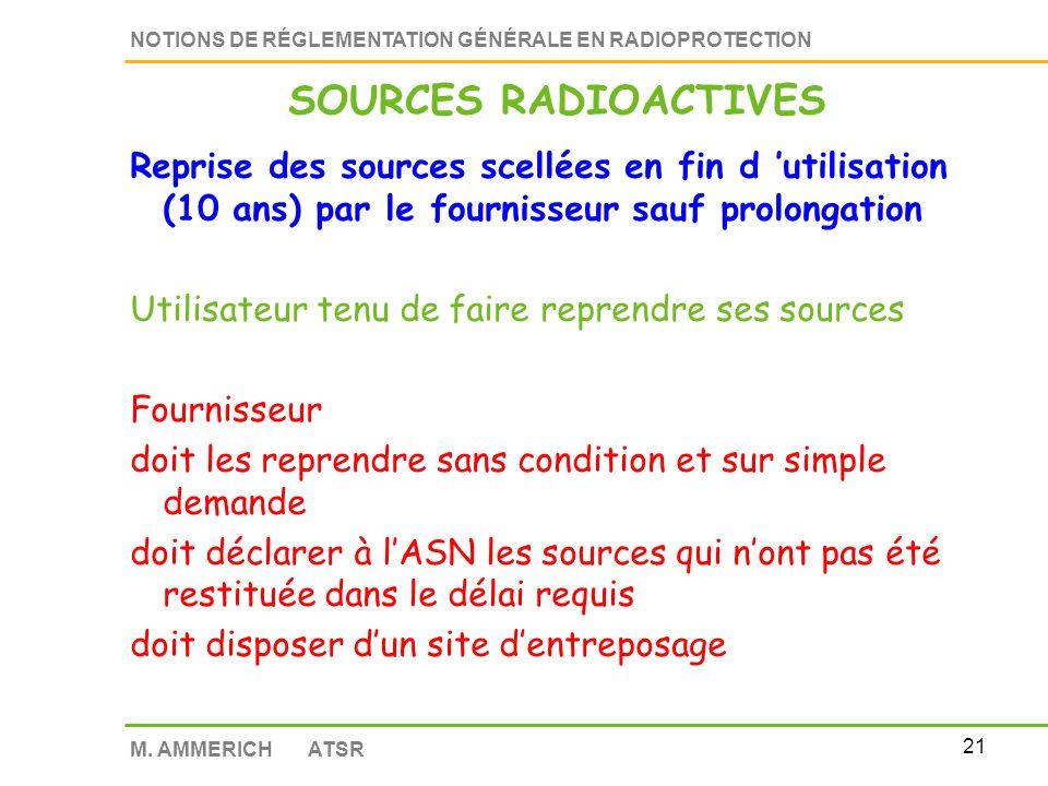 SOURCES RADIOACTIVES Reprise des sources scellées en fin d 'utilisation (10 ans) par le fournisseur sauf prolongation.