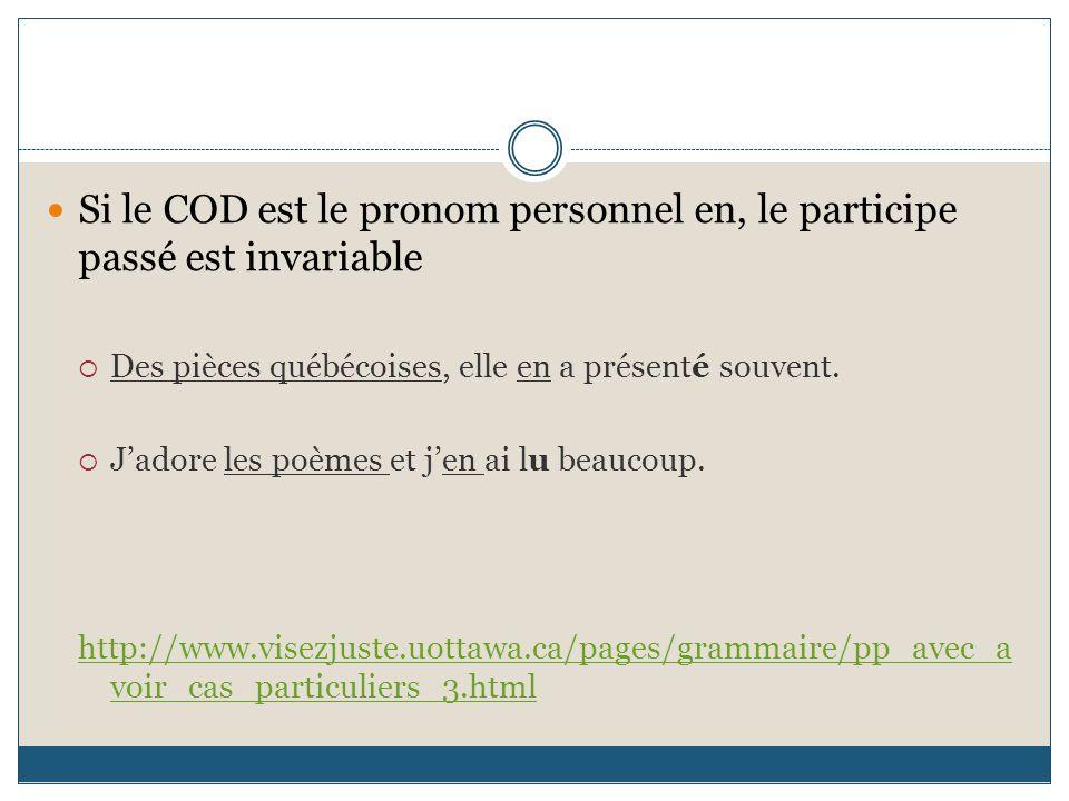 Si le COD est le pronom personnel en, le participe passé est invariable