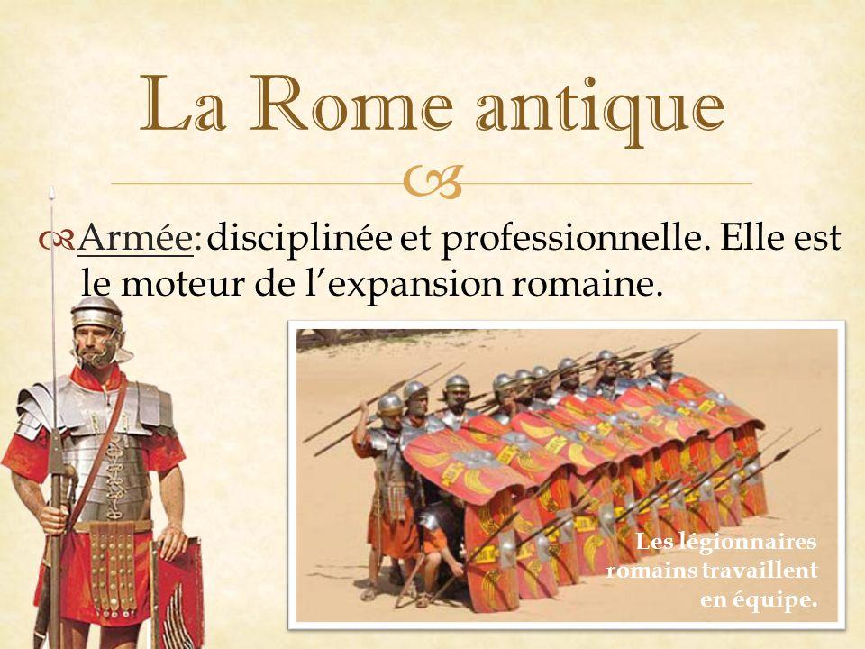 La Rome antique Armée: disciplinée et professionnelle.