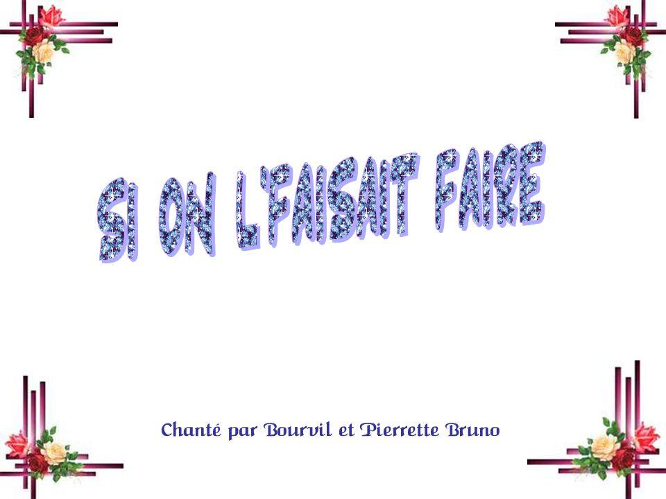 SI ON L FAISAIT FAIRE Chanté par Bourvil et Pierrette Bruno