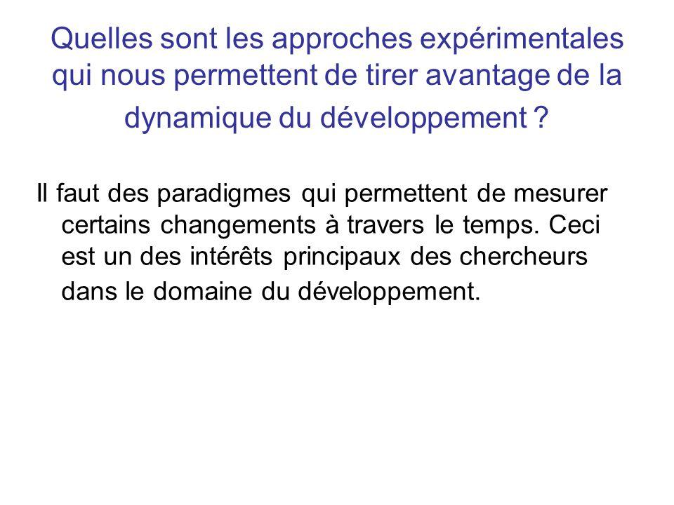 Quelles sont les approches expérimentales qui nous permettent de tirer avantage de la dynamique du développement
