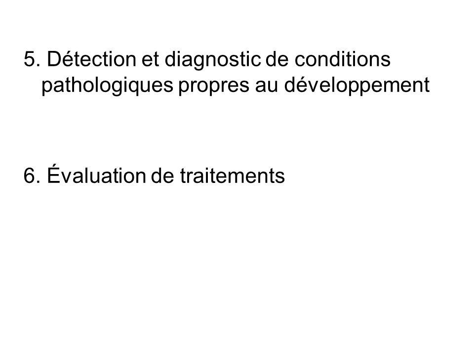 5. Détection et diagnostic de conditions pathologiques propres au développement