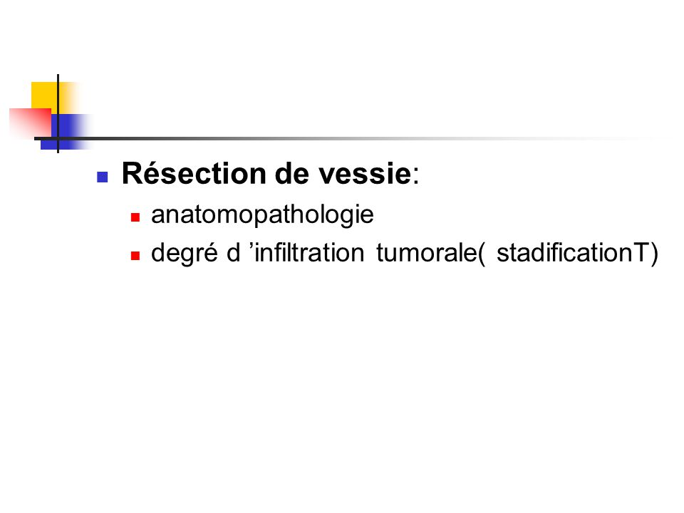 Résection de vessie: anatomopathologie