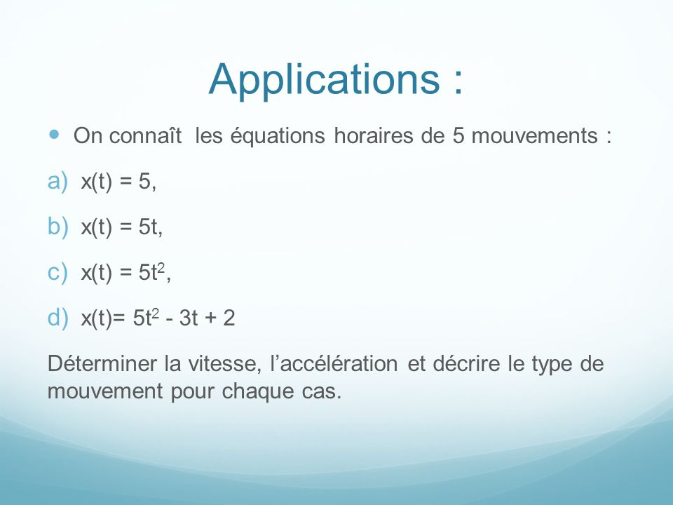 Applications : On connaît les équations horaires de 5 mouvements :