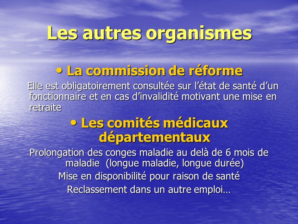 La commission de réforme Les comités médicaux départementaux