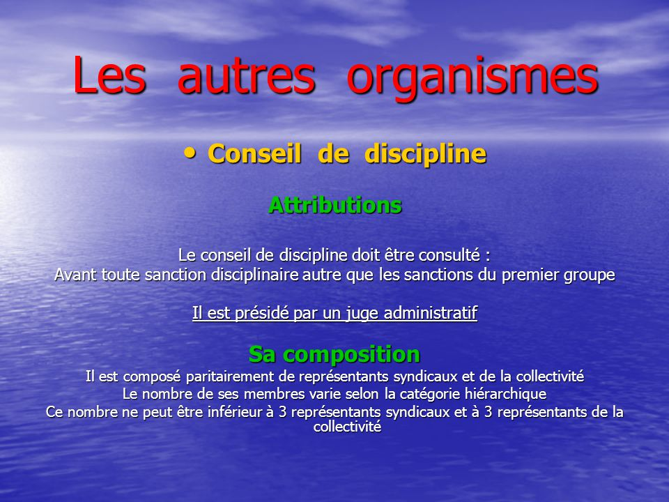 Les autres organismes Conseil de discipline Attributions