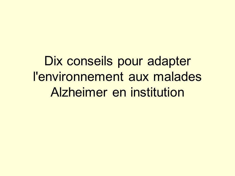 Dix conseils pour adapter l environnement aux malades Alzheimer en institution
