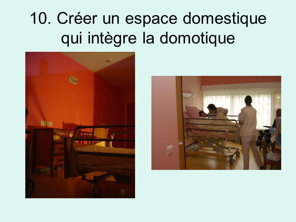 10. Créer un espace domestique qui intègre la domotique