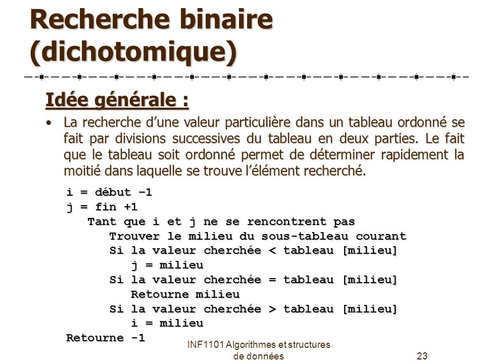 Recherche binaire (dichotomique)