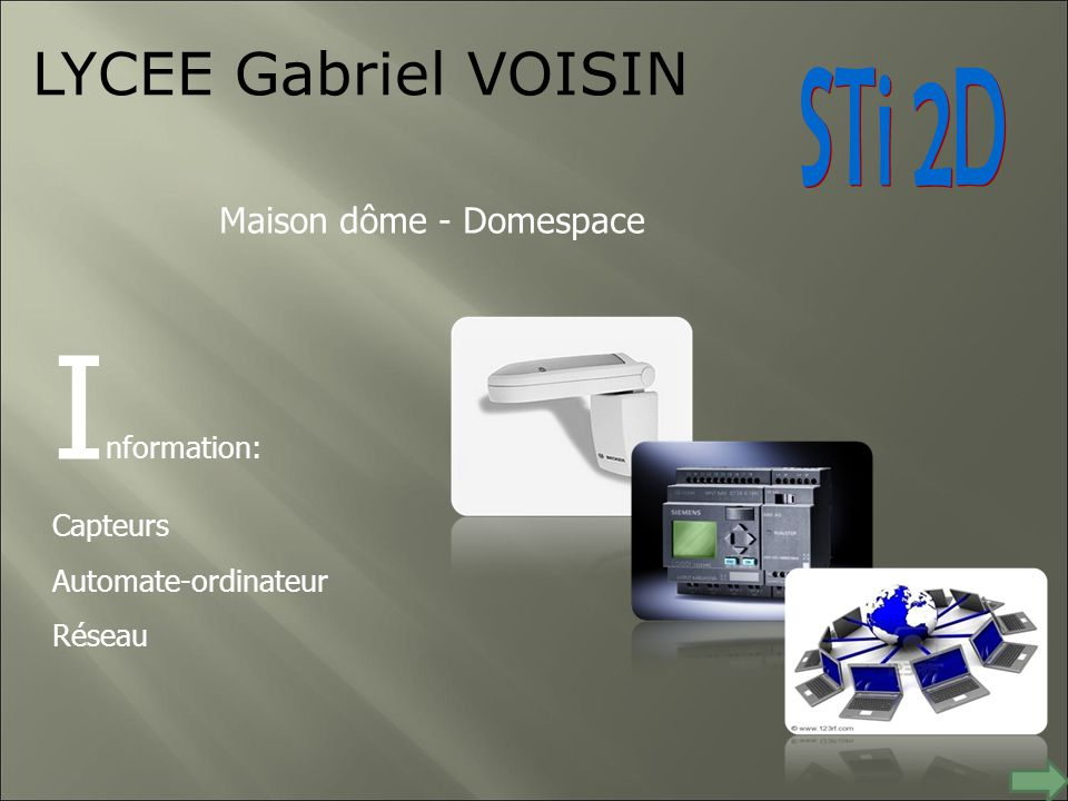 Information: LYCEE Gabriel VOISIN STi 2D Maison dôme - Domespace