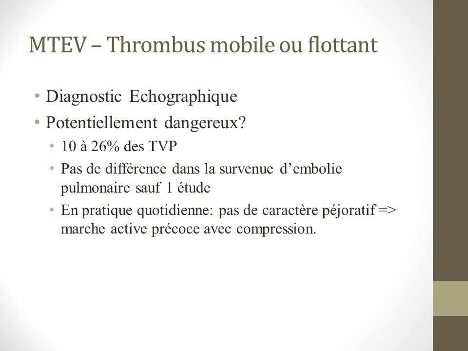 MTEV – Thrombus mobile ou flottant