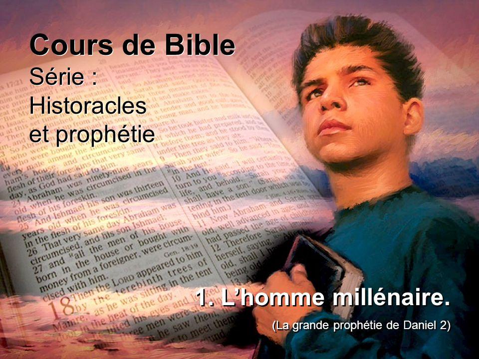 Cours de Bible Série : Historacles et prophétie 1. L'homme millénaire.