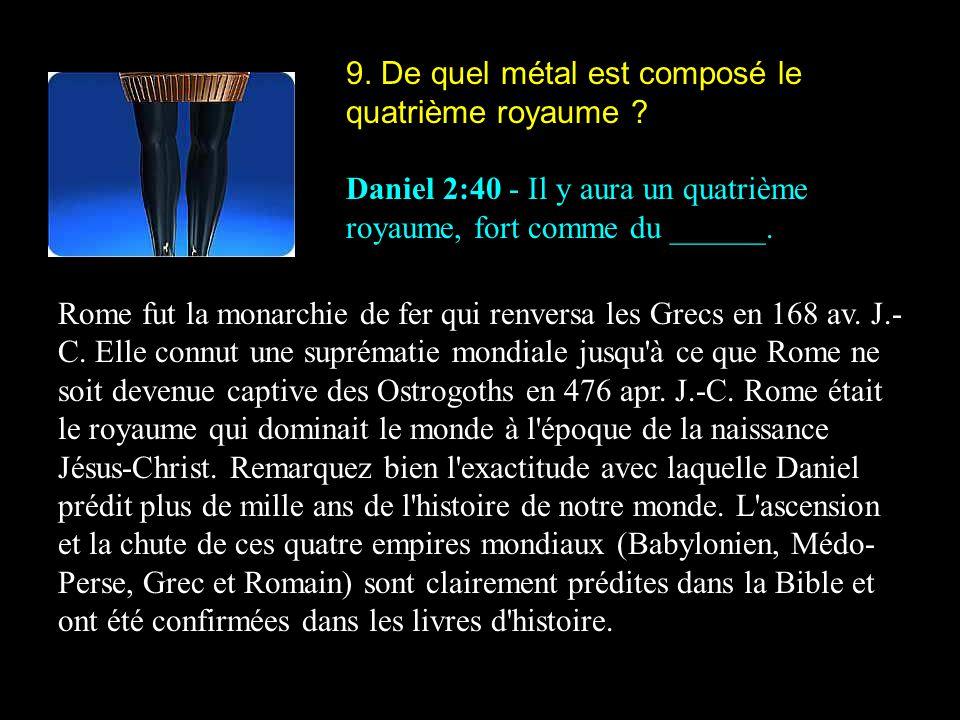 9. De quel métal est composé le quatrième royaume