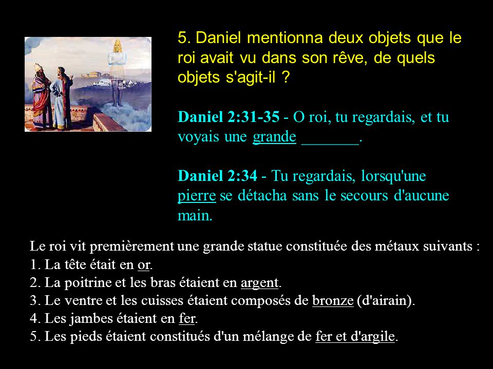 Daniel 2:31-35 - O roi, tu regardais, et tu voyais une grande _______.