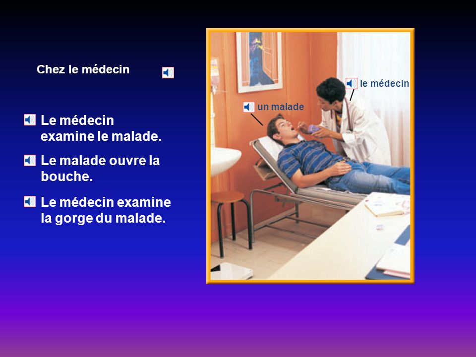 Le médecin examine le malade.