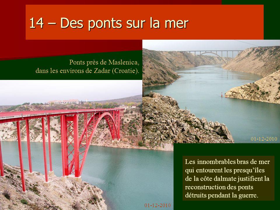 14 – Des ponts sur la mer Ponts près de Maslenica,