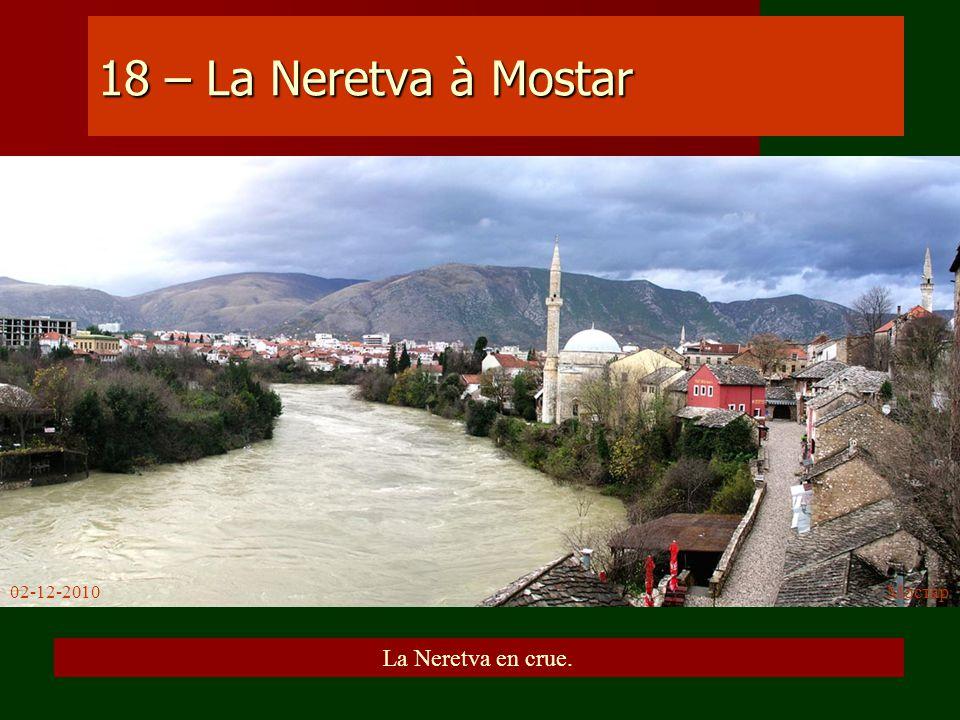 18 – La Neretva à Mostar 02-12-2010 Мостар La Neretva en crue.