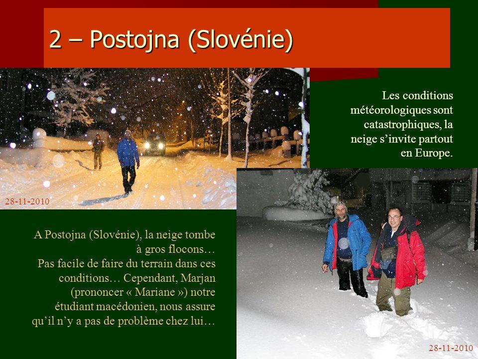 2 – Postojna (Slovénie) Les conditions météorologiques sont catastrophiques, la neige s'invite partout en Europe.