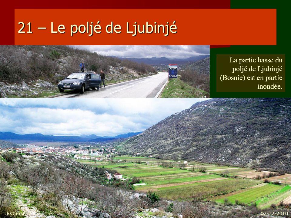21 – Le poljé de Ljubinjé La partie basse du poljé de Ljubinjé (Bosnie) est en partie inondée. Љубиње.