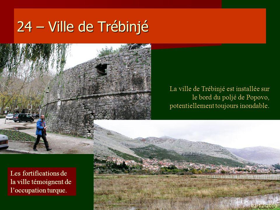 24 – Ville de Trébinjé La ville de Trébinjé est installée sur le bord du poljé de Popovo, potentiellement toujours inondable.