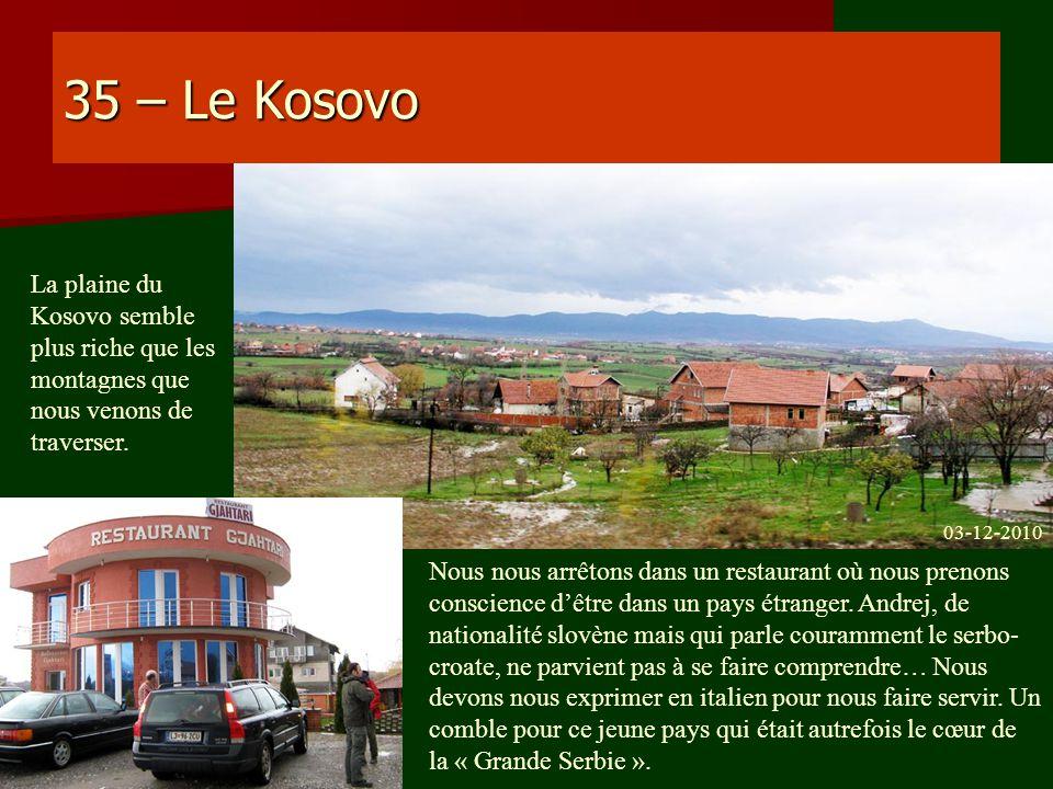 35 – Le Kosovo La plaine du Kosovo semble plus riche que les montagnes que nous venons de traverser.