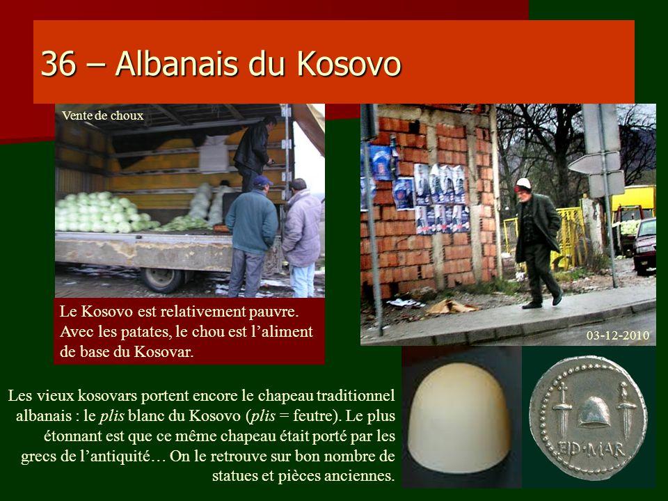 36 – Albanais du Kosovo Le Kosovo est relativement pauvre.