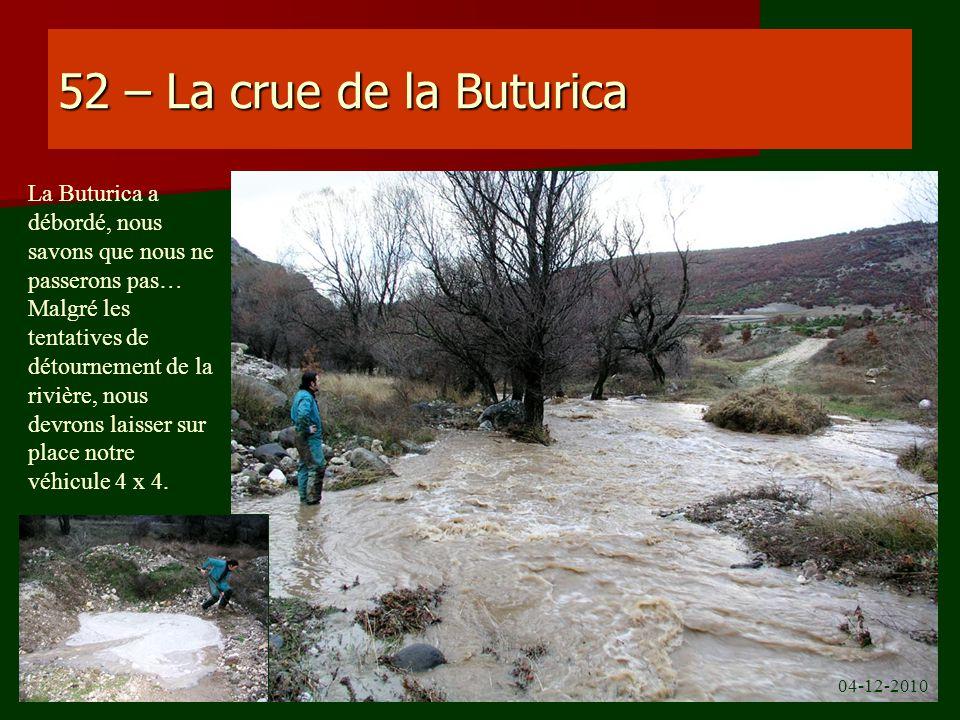 52 – La crue de la Buturica La Buturica a débordé, nous savons que nous ne passerons pas…