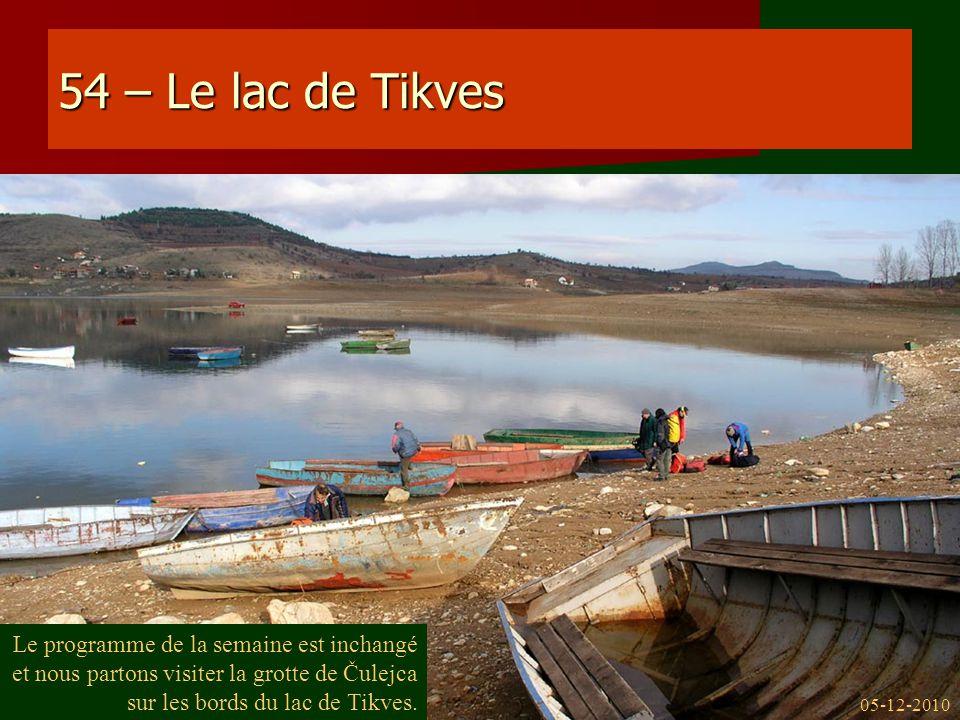 54 – Le lac de Tikves Le programme de la semaine est inchangé et nous partons visiter la grotte de Čulejca sur les bords du lac de Tikves.