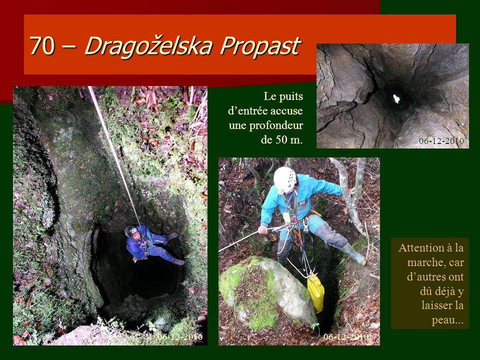 70 – Dragoželska Propast Le puits d'entrée accuse une profondeur de 50 m. 06-12-2010.