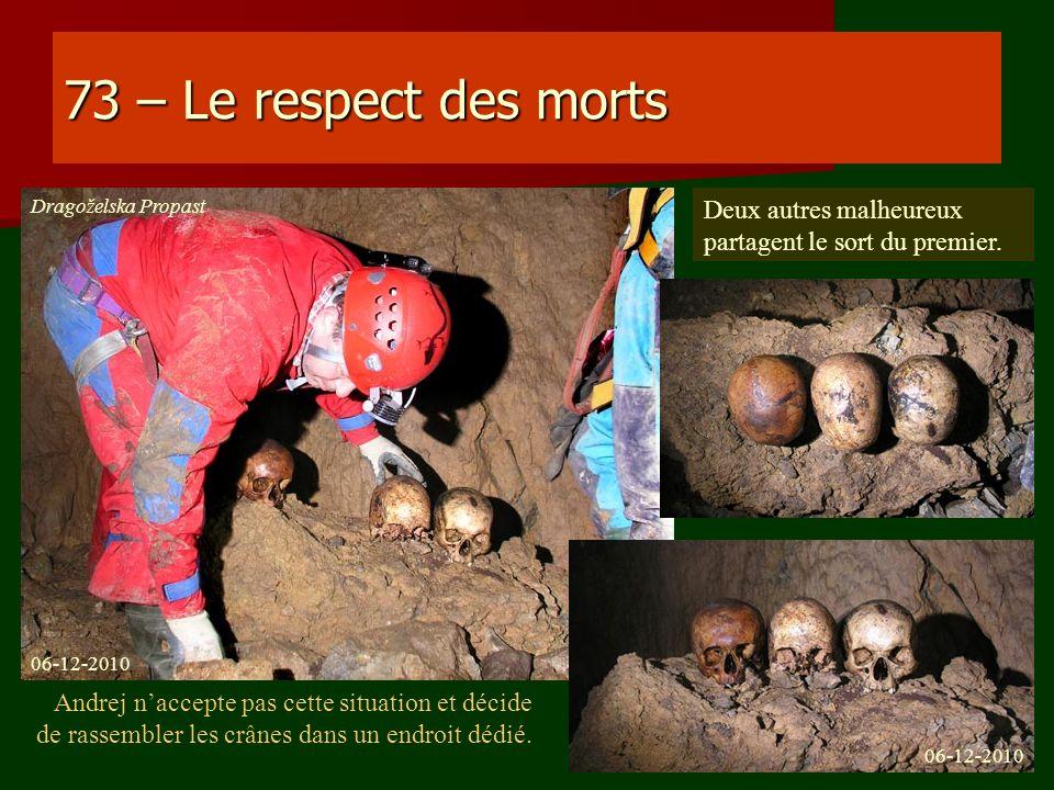 73 – Le respect des morts Dragoželska Propast. Deux autres malheureux partagent le sort du premier.