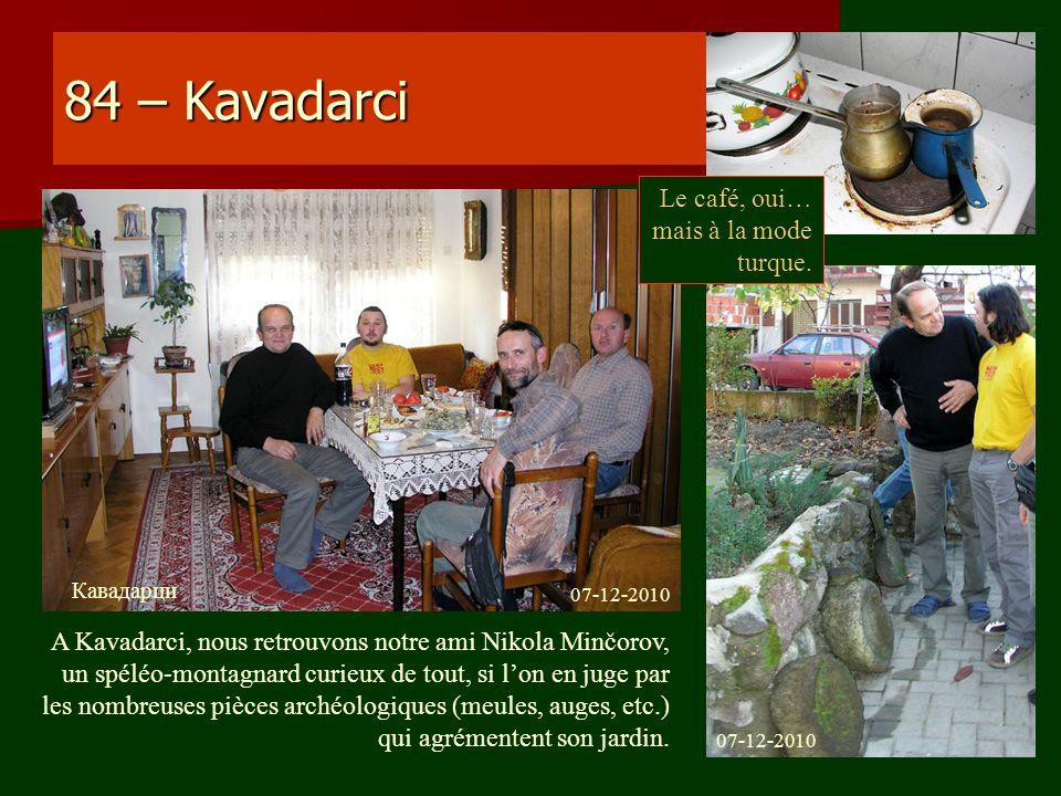 84 – Kavadarci Le café, oui… mais à la mode turque.