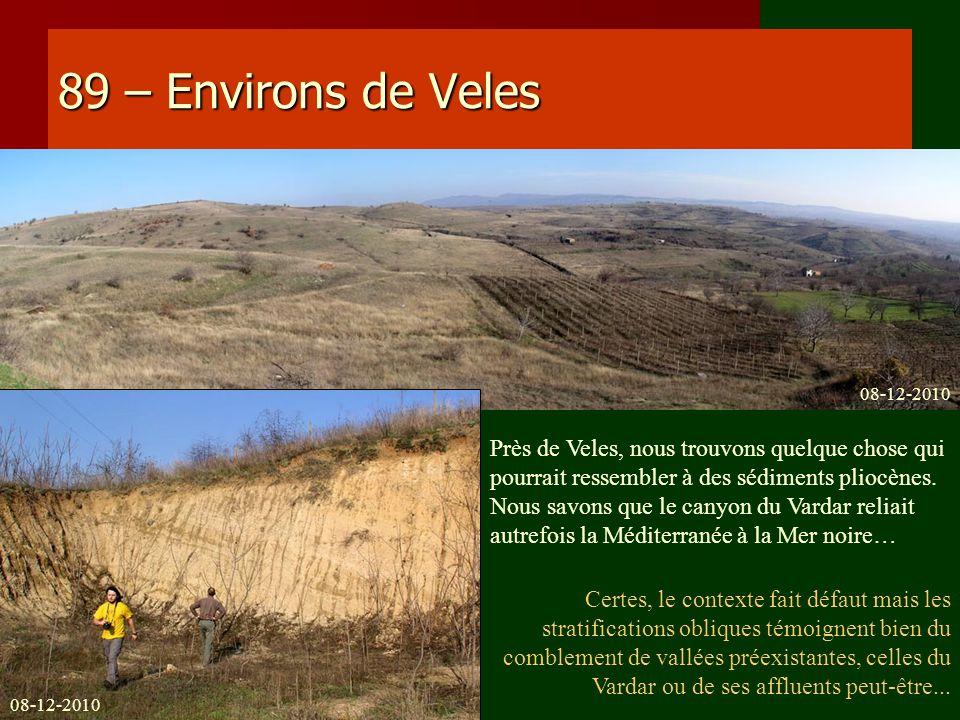 89 – Environs de Veles 08-12-2010. Près de Veles, nous trouvons quelque chose qui pourrait ressembler à des sédiments pliocènes.