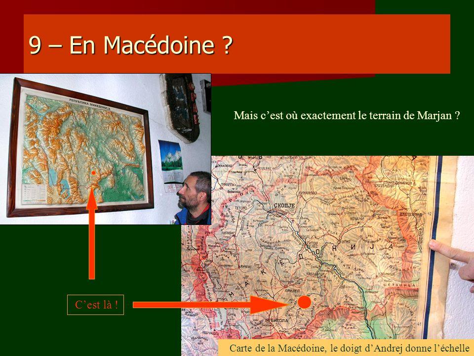 9 – En Macédoine Mais c'est où exactement le terrain de Marjan