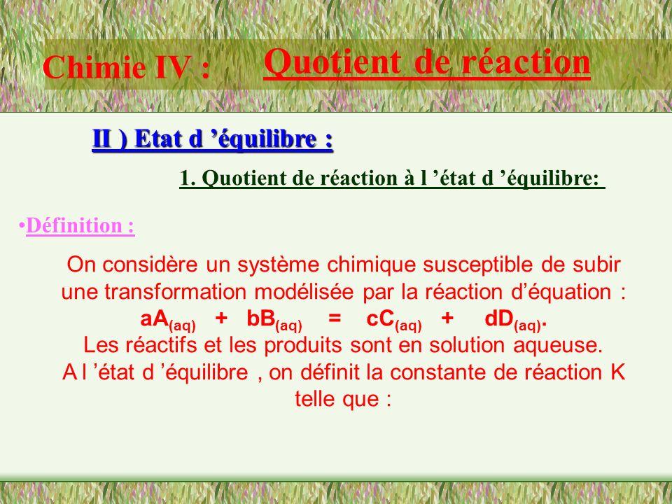 aA(aq) + bB(aq) = cC(aq) + dD(aq).