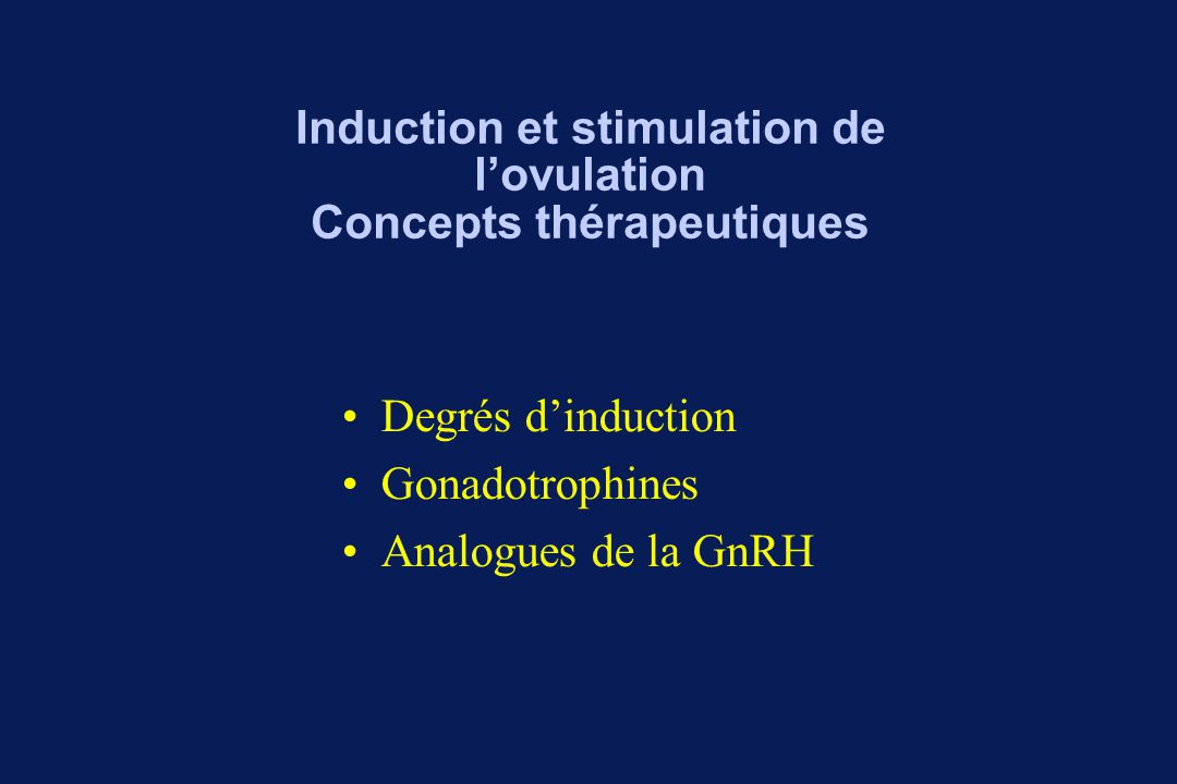 Induction et stimulation de l'ovulation Concepts thérapeutiques