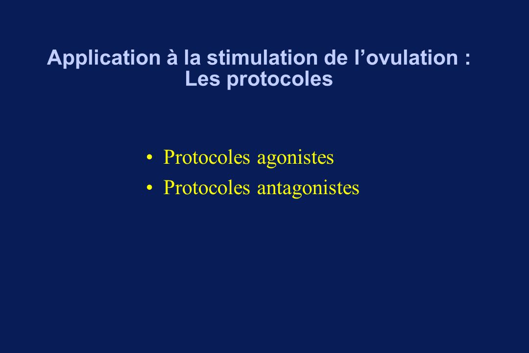 Application à la stimulation de l'ovulation : Les protocoles