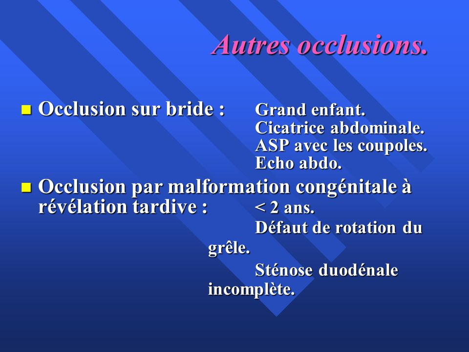 Autres occlusions.