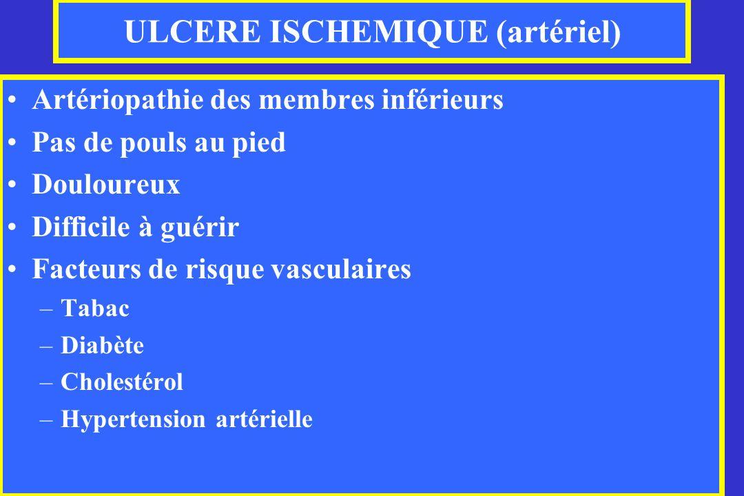 ULCERE ISCHEMIQUE (artériel)