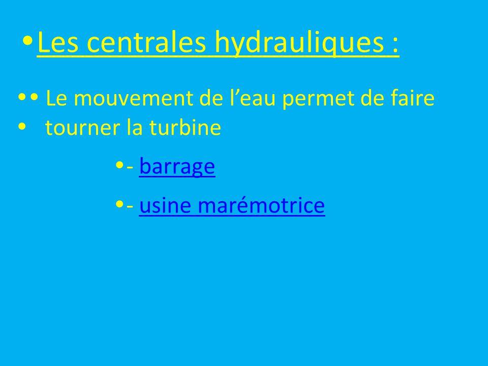 Les centrales hydrauliques :