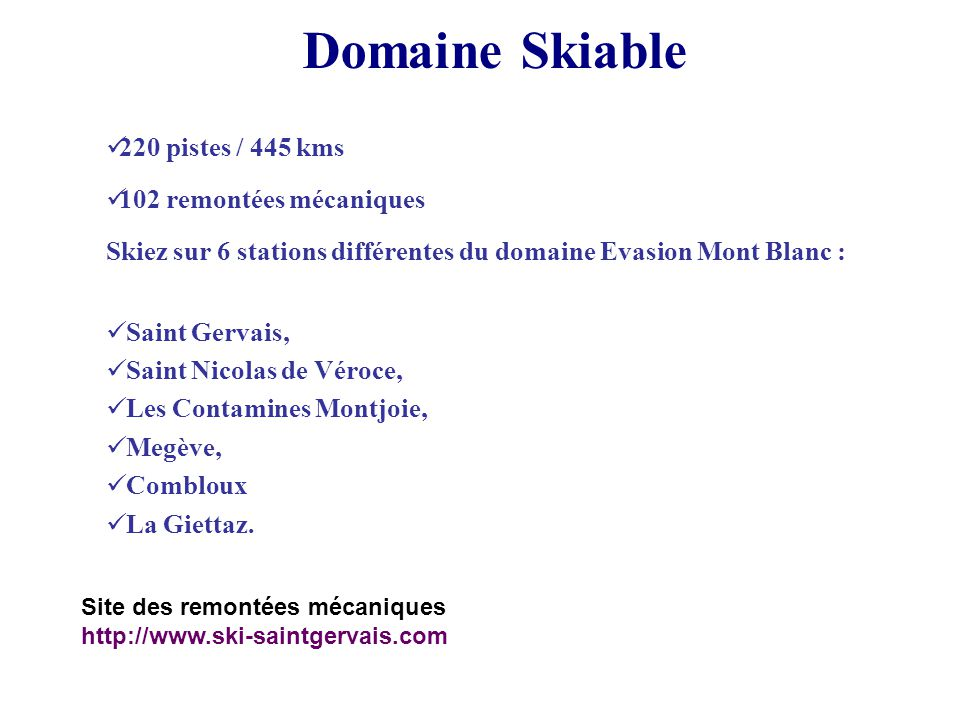 Domaine Skiable 220 pistes / 445 kms 102 remontées mécaniques
