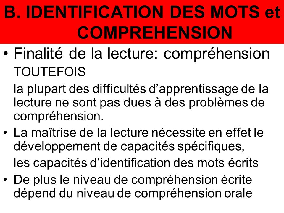 B. IDENTIFICATION DES MOTS et COMPREHENSION