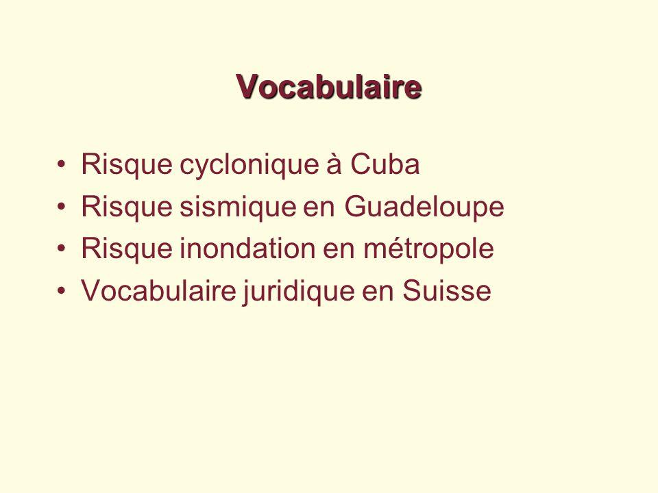 Vocabulaire Risque cyclonique à Cuba Risque sismique en Guadeloupe