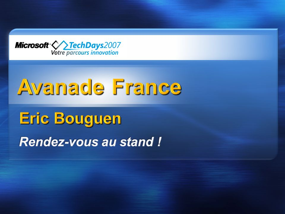 Avanade France Eric Bouguen Rendez-vous au stand ! 4/2/2017 10:51 AM