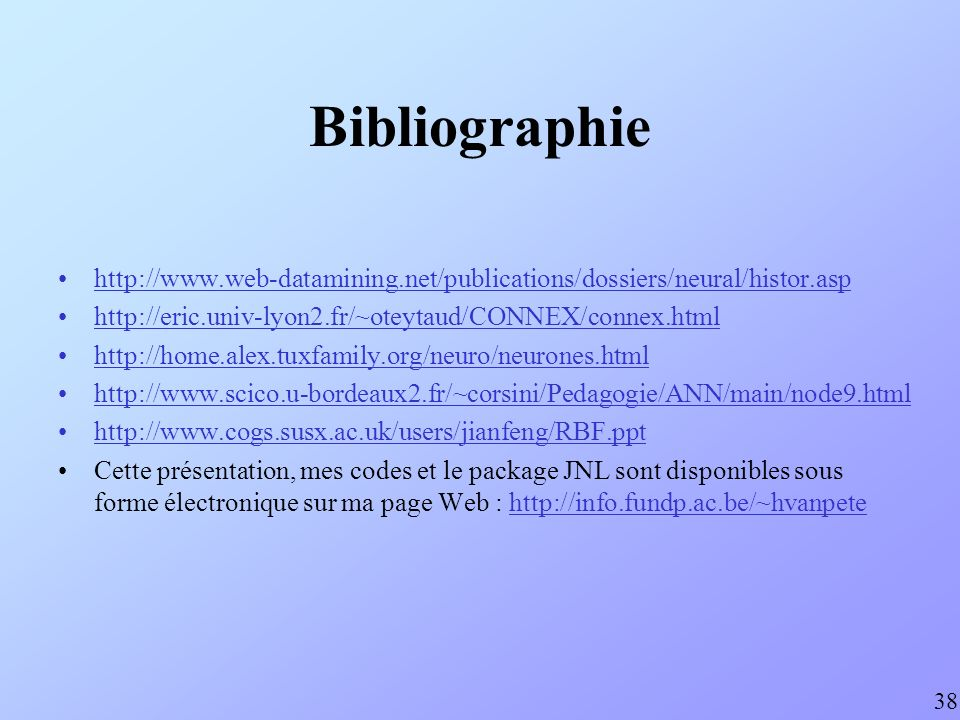 Bibliographie http://www.web-datamining.net/publications/dossiers/neural/histor.asp. http://eric.univ-lyon2.fr/~oteytaud/CONNEX/connex.html.