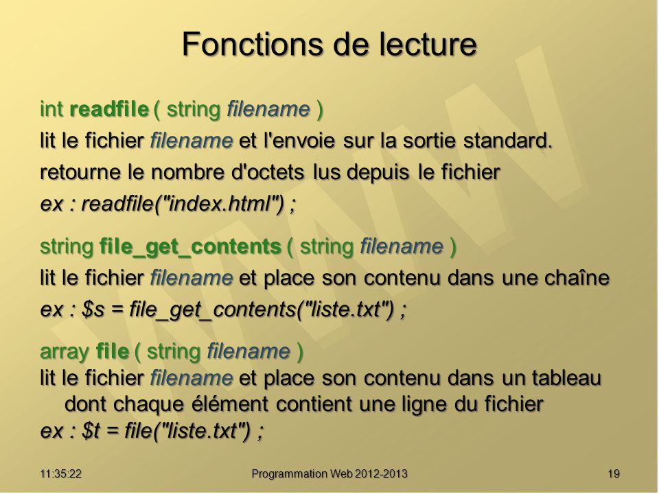 Fonctions de lecture int readfile ( string filename )