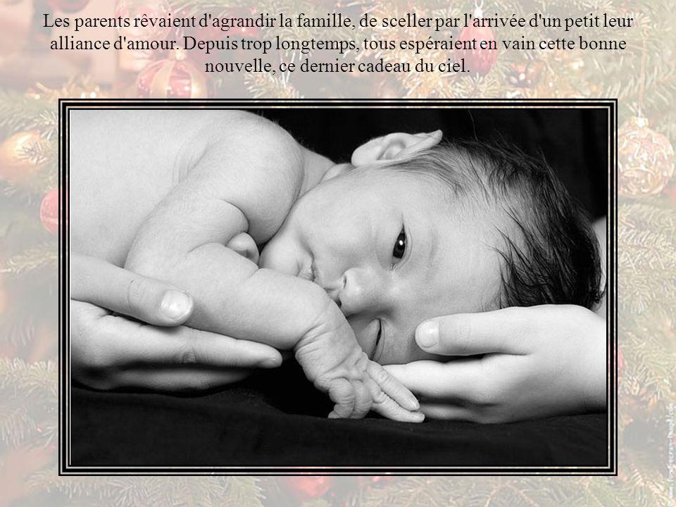 Les parents rêvaient d agrandir la famille, de sceller par l arrivée d un petit leur alliance d amour.