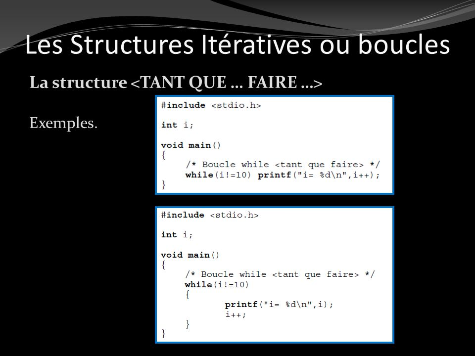 Les Structures Itératives ou boucles